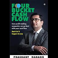 FOUR BUCKET CASH FLOW : Even profit making companies can go bust with poor cash flow, Don't let it happen to you