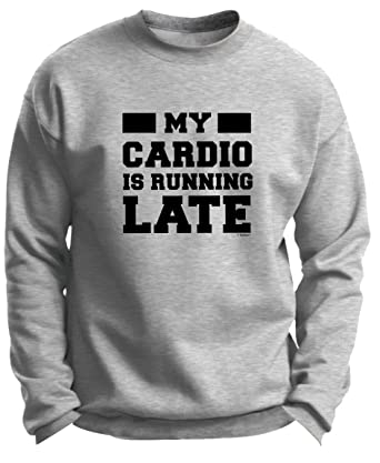 900c39fdb5 Exercise Equipment Fitness Exercise Apparel My Cardio is Running Late Gym  Funny Workout Premium Crewneck Sweatshirt