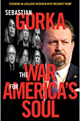 The War for America's Soul: Donald Trump, the Left's Assault on America, and How We Take Back Our Country Hardcover