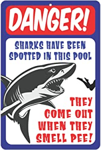 ATX CUSTOM SIGNS - Funny Pool Area Sign Danger! Sharks Have Been Spotted in This Pool. They Come Out When They Smell Pee! - Size 8 x 12