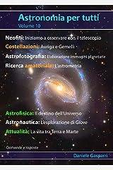Astronomia per tutti: volume 10 (Italian Edition) Kindle Edition