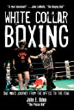 White Collar Boxing: One Man's Journey from the Office to the Ring