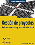 Gestion de proyectos/ Management Projects: Edicion revisada y actualizada 2010/ Updated and Revised Edition 2010 (Manuales imprescindibles/ Essential Manual)