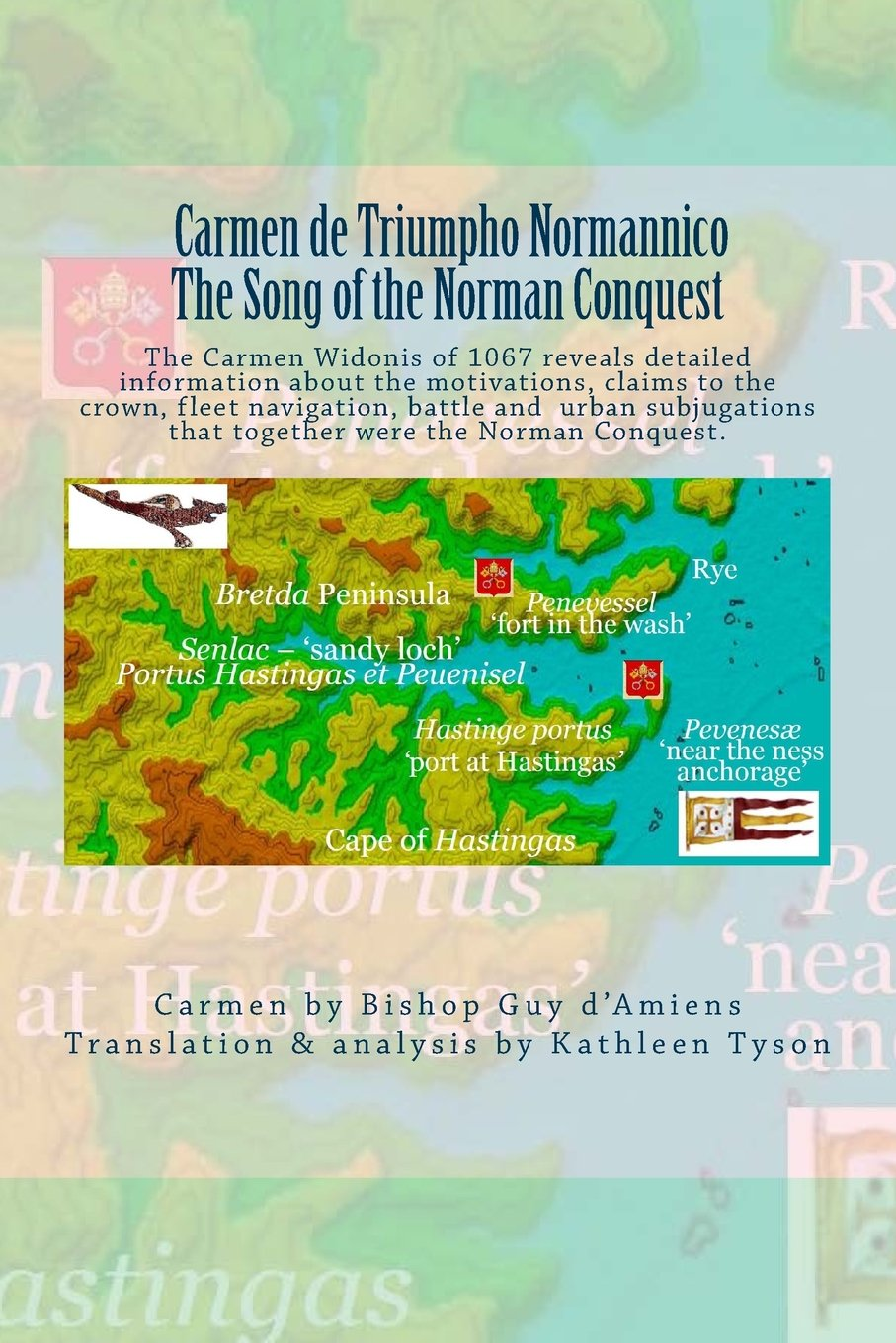 Carmen de Triumpho Normannico - The Song of the Norman Conquest: A new transcription and translation of the earliest account of the Norman Conquest PDF