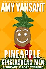 Pineapple Gingerbread Men: A Pineapple Port Mystery: Book Seven (Pineapple Port Mysteries 7) Kindle Edition