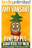 Pineapple Gingerbread Men: A Pineapple Port Mystery: Book Seven (Pineapple Port Mysteries 7)