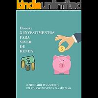 Ebook: Três Investimentos para Viver de Renda