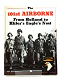 101st Airborne: From Holland to Hitler's Eagle's Nest - Photographic History