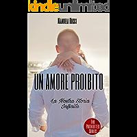 Un Amore Proibito La Novella: La Nostra Storia Infinita  (The Prohibited Series  Vol. 5)