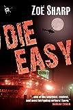 Die Easy (Charlie Fox Crime Thrillers)