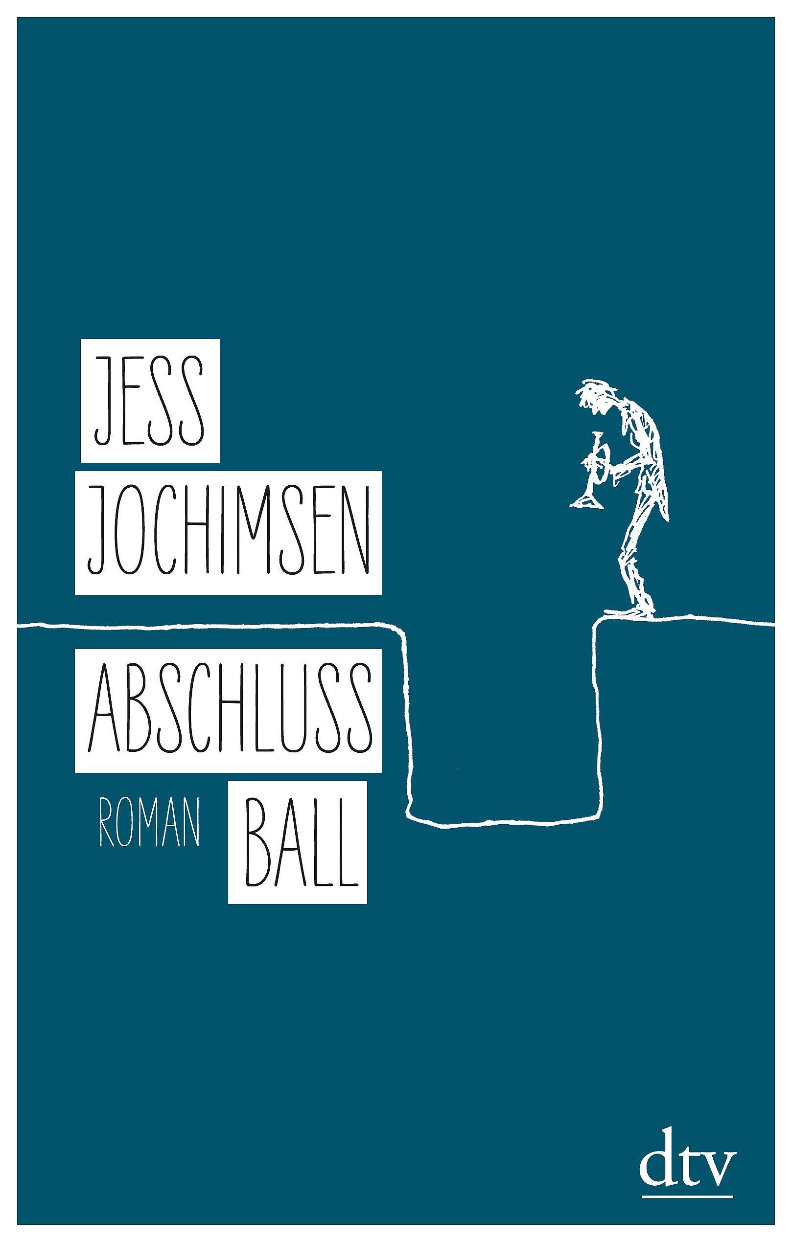 Abschlussball: Roman Gebundenes Buch – 9. Juni 2017 Jess Jochimsen dtv Verlagsgesellschaft 3423281162 Jahreszeiten: Sommer