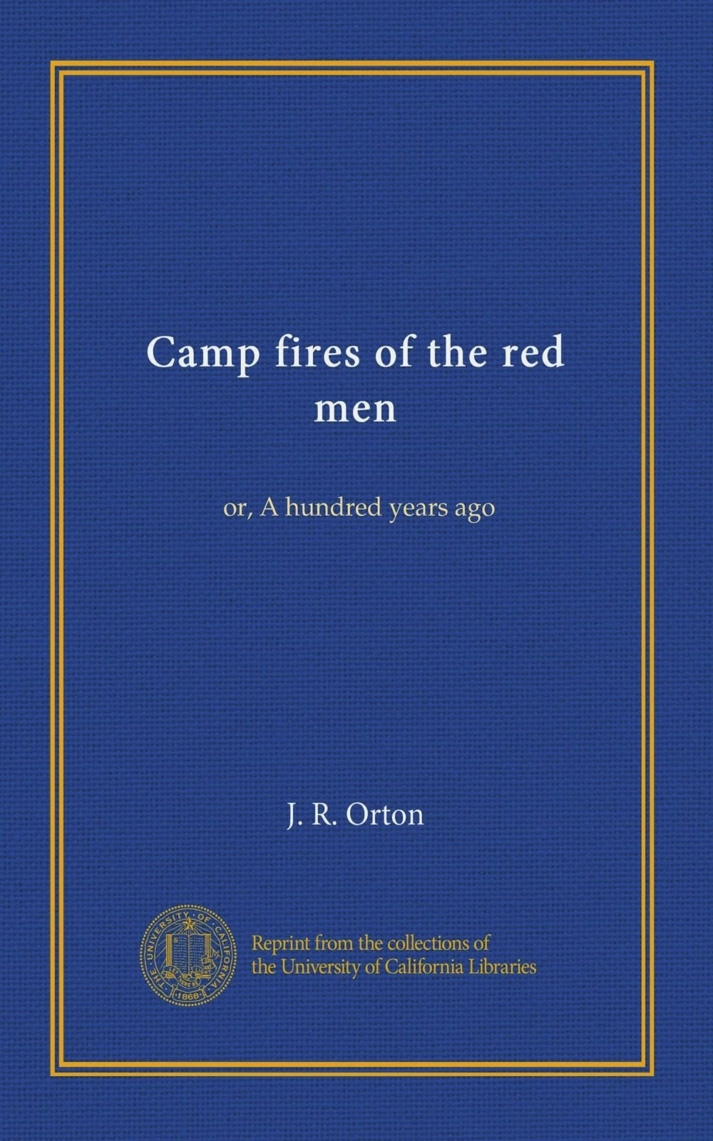 Camp fires of the red men: or, A hundred years ago pdf epub