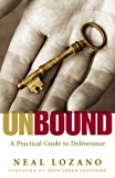 Unbound: A Practical Guide to Deliverance from Evil Spirits