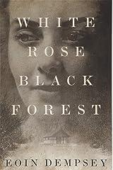 White Rose, Black Forest Paperback