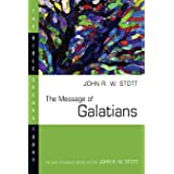 The Message of Galatians (The Bible Speaks Today Series)