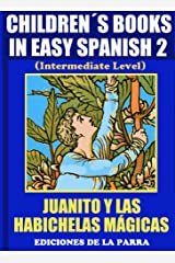 Children´s Books In Easy Spanish 2: Juanito y las Habichuelas Mágicas (Spanish Reader For Kids Of All Ages!) (Spanish Edition) Kindle Edition
