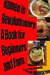Ramen Is Revolutionary: A Book for Beginners and Fans Kindle Edition
