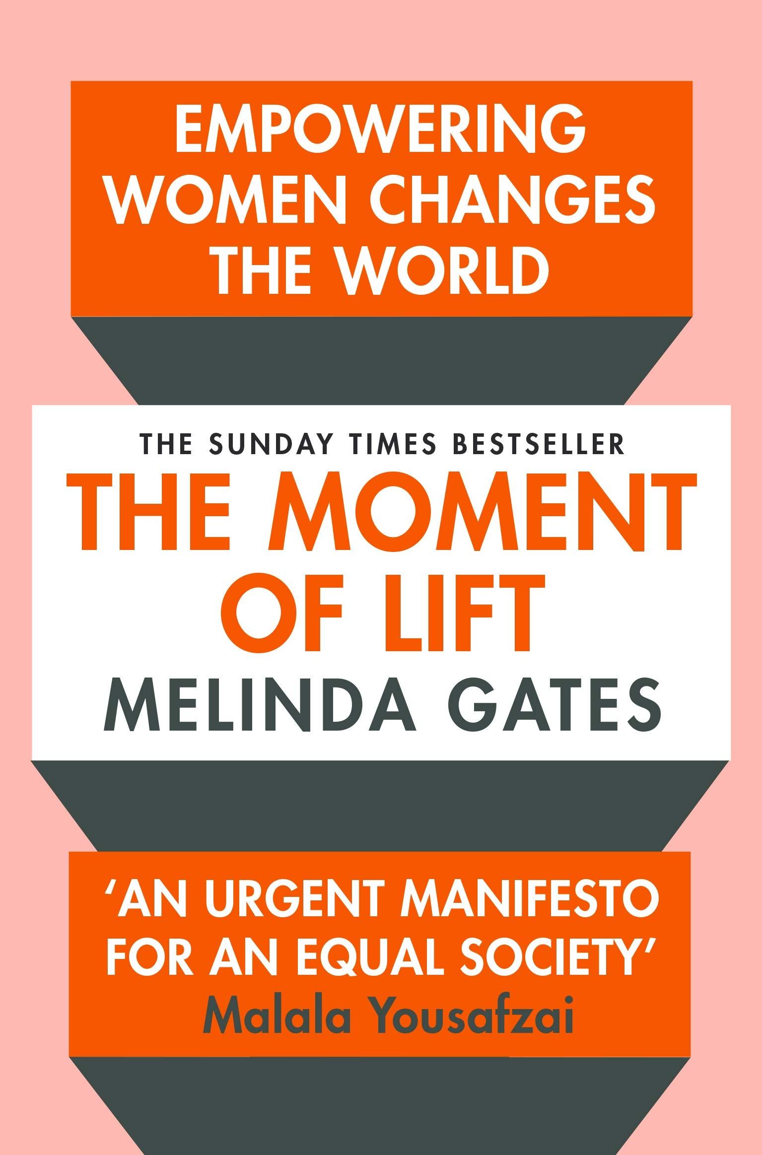 The Moment of Lift: How Empowering Women Changes the World: Amazon.de: Gates,  Melinda: Fremdsprachige Bücher