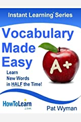 Vocabulary Made Easy: Learn New Words in HALF the Time! (Instant Learning Series) Kindle Edition