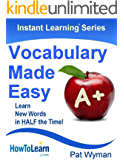 Vocabulary Made Easy: Learn New Words in HALF the Time! (Instant Learning Series)