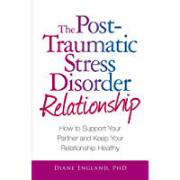 The Post Traumatic Stress Disorder Relationship: How to Support Your Partner and Keep Your Relationship Healthy (English Edition)