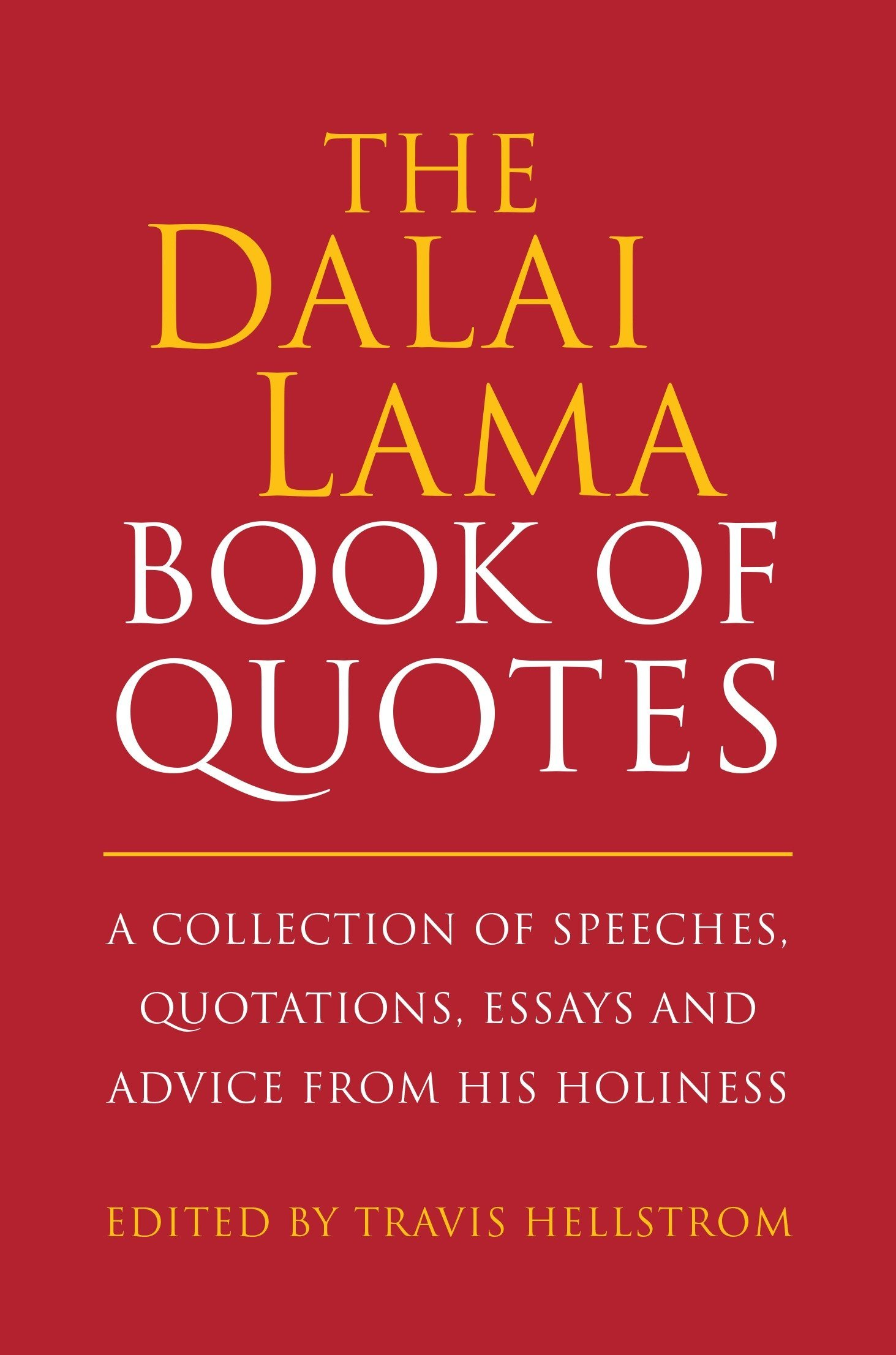 Amazoncom The Dalai Lama Book Of Quotes A Collection Of Speeches  Amazoncom The Dalai Lama Book Of Quotes A Collection Of Speeches  Quotations Essays And Advice From His Holiness Little Book Big Idea