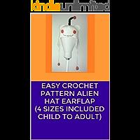 EASY Crochet Pattern Alien Hat Earflap (4 sizes Included Child to Adult)