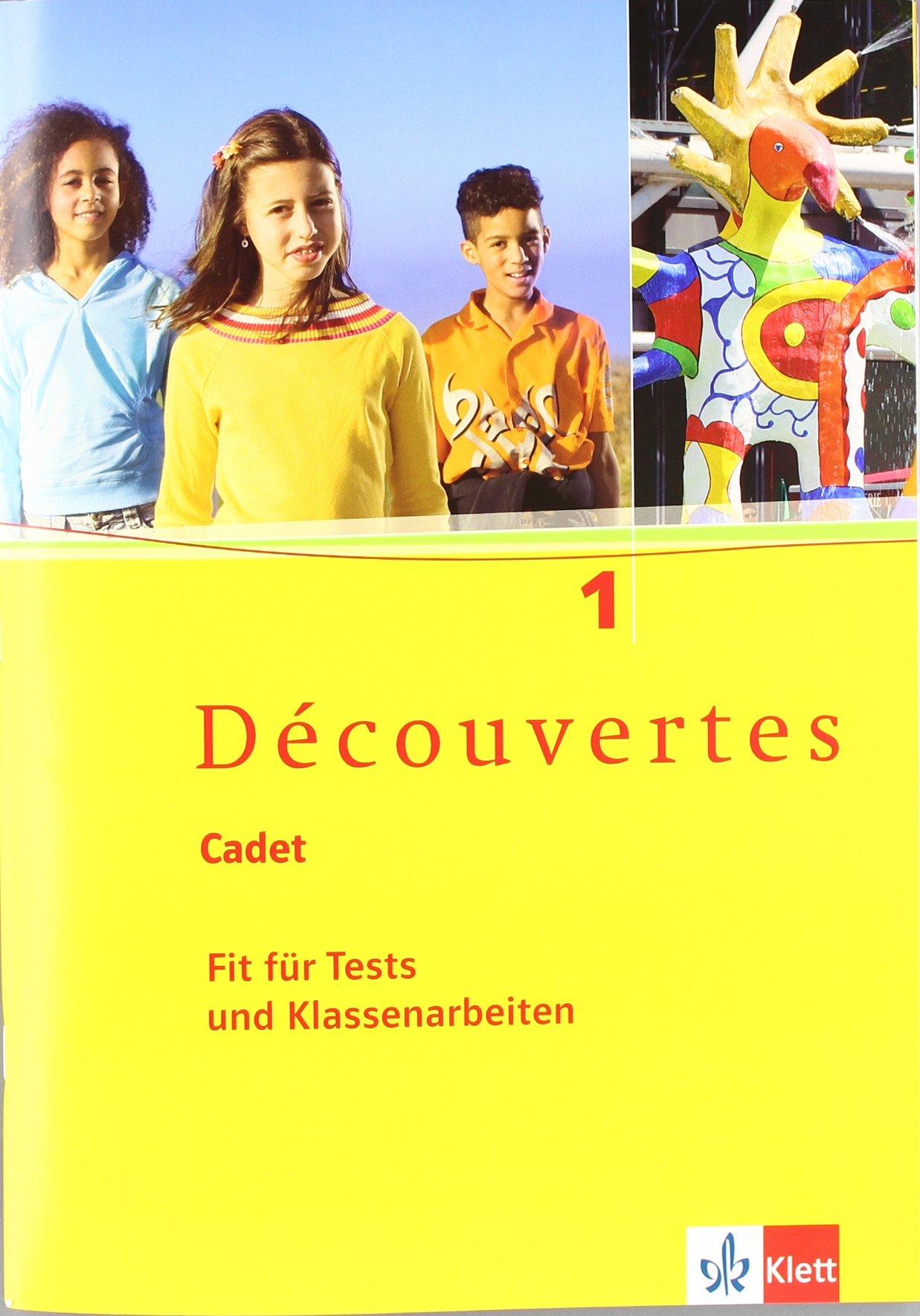 dcouvertes-cadet-das-neue-lehrwerk-speziell-fr-jngere-lerner-dcouvertes-cadet-fit-fr-tests-und-klassenarbeiten-1-arbeitsheft-mit-lsungen-und-cd-rom