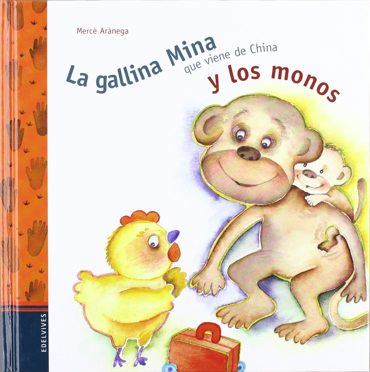La gallina Mina que viene de China y los monos (Spanish) Hardcover – January 1, 1900