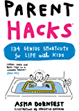 Parent Hacks: 134 Genius Shortcuts for Life with Kids (English Edition)