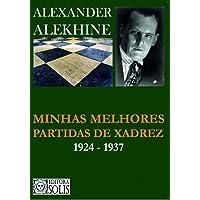 Minhas Melhores Partidas de Xadrez: 1924-1937