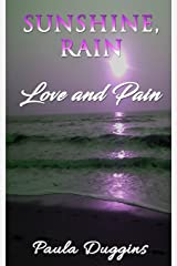 Sunshine, Rain: Love and Pain Paperback