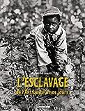 L'esclavage : De l'Antiquité à nos jours