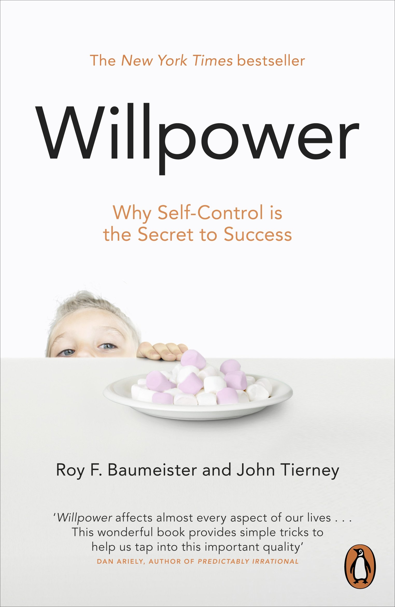 Willpower: Why Selfcontrol Is The Secret To Success: Amazon: Roy F  Baumeister, John Tierney: 9780141049489: Books