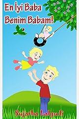 Children's book in Turkish: My Dad is the Best. En İyi Baba Benim Babam: Children's English Turkish Picture book (Bilingual Edition),Turkish kids book,Turkish ... (Bilingual Turkish books for children 7) Kindle Edition