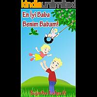 Children's book in Turkish: My Dad is the Best. En İyi Baba Benim Babam: Children's English Turkish Picture book (Bilingual Edition),Turkish kids book,Turkish ... (Bilingual Turkish books for children 7)
