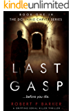 LAST GASP; An absolutely gripping serial killer thriller with a stunning twist: The DCI Jamie Carver Series Book#1