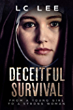 Deceitful Survival: From a young girl to a strong woman