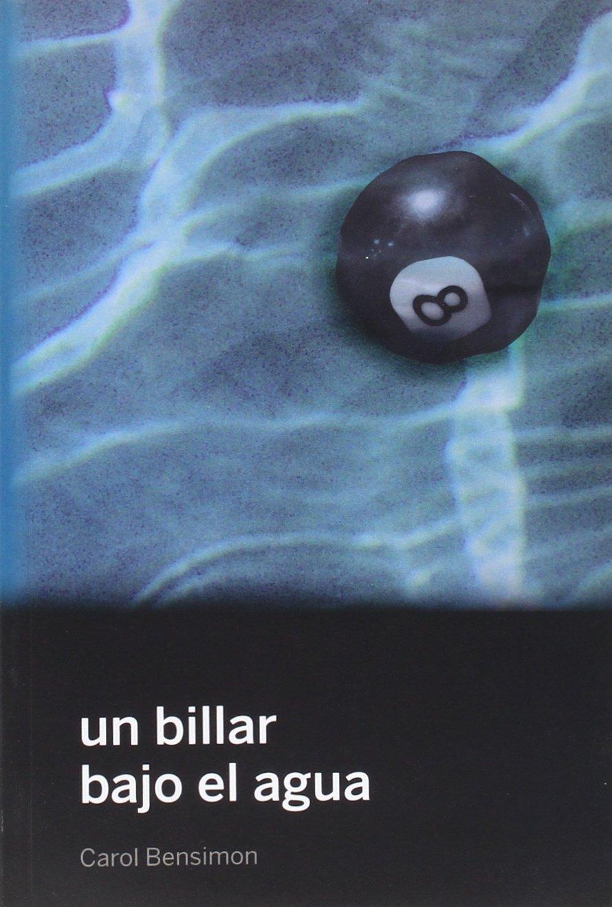 Un billar bajo el agua: Amazon.es: Bensimon, Carol, María Luisa Barnuevo: Libros