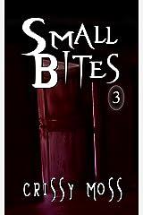 Small Bites 3: Short Story Anthology Kindle Edition