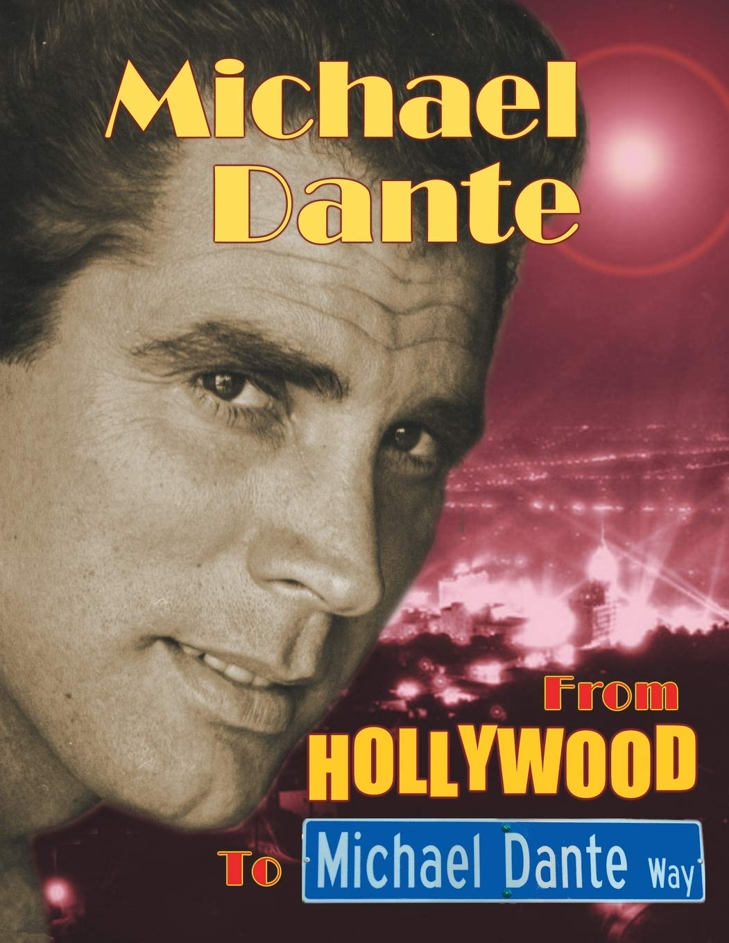 Michael Dante: From Hollywood to Michael Dante Way: Amazon.es ...