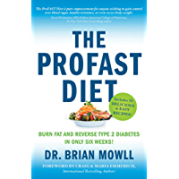 The ProFAST Diet: Burn Fat and Reverse Type 2 Diabetes in Only Six Weeks (English Edition)