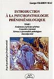 Introduction à la psychopathologie phénoménologie T. I