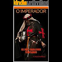 O Imperador: Os Doze Cavaleiros Templarios