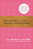 The Dreamer and the Fantasy Relationship