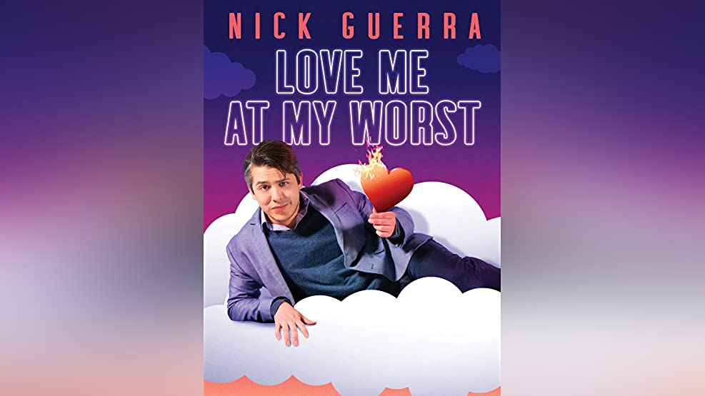 Nick Guerra: Love me at my worst