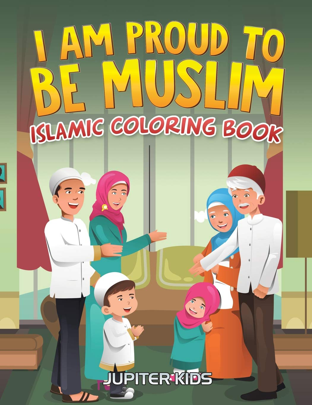 I Am Proud To Be Muslim  Islamic Coloring Book