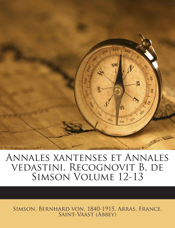Download Annales xantenses et Annales vedastini. Recognovit B. de Simson Volume 12-13 (Latin Edition) pdf