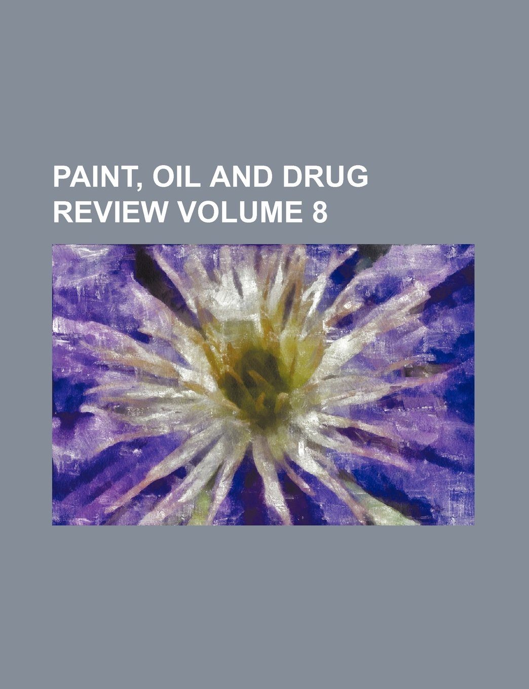 Download Paint, oil and drug review Volume 8 pdf