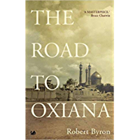 The Road to Oxiana (English Edition)